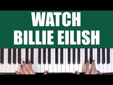 HOW TO PLAY: WATCH - BILLIE EILISH