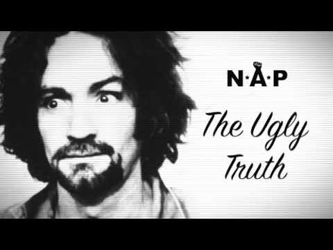 N.A.P - The Ugly Truth ft. Charles Manson & Tekowa Lakica
