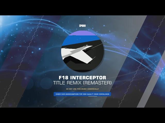 Dave Warhol - F18 Interceptor - Title (Orchestral Remix) [HQ]