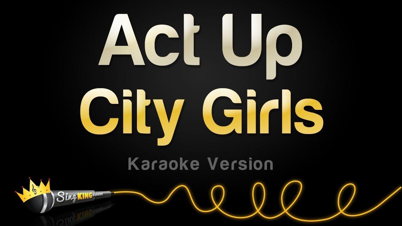 Download City Girls - Act Up (Karaoke Version)