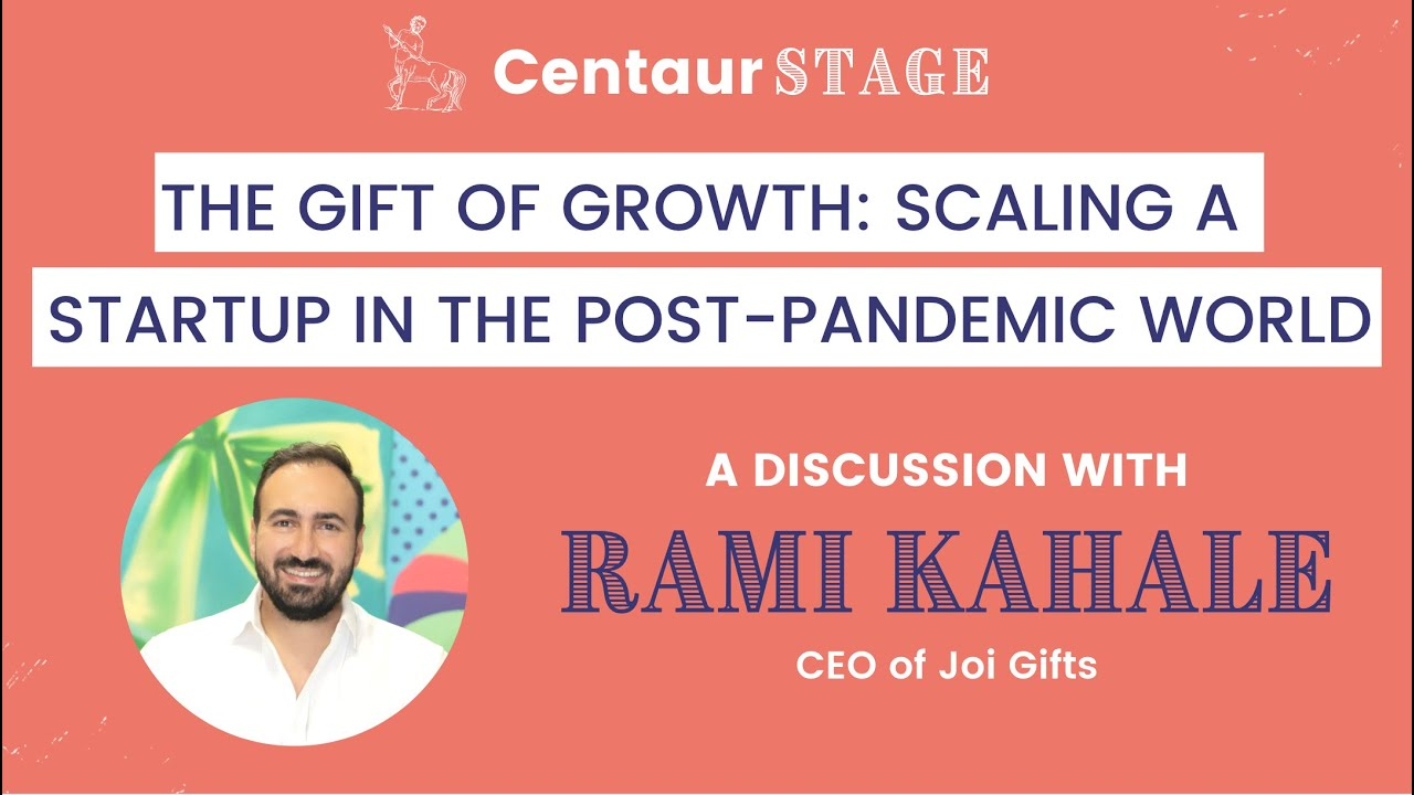 Centaur Stage Ep. 13 - Scaling a startup in the post-pandemic world with Rami Kahale