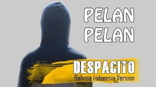 explicit despacito versi bahasa indonesia by trisnanto setyo arti lagu despacitolirik