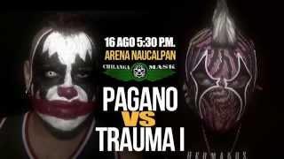 ¡Pagano vs Trauma I en Chilanga Mask, domingo 16 de agosto en la Arena Naucalpan!