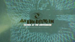 At The Drive In - Tilting At The Univendor