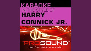 It Had To Be You (Karaoke Lead Vocal Demo) (In the style of Harry Connick, Jr.)