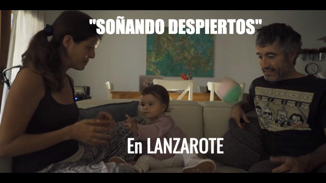 """""""SOÑANDO DESPIERTOS""""  cortometraje mudo en LANZAROTE"""