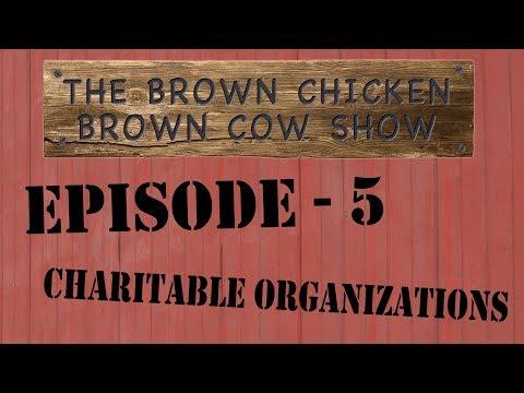 Brown Chicken Brown Cow - Episode 5 - Charitable Organizations