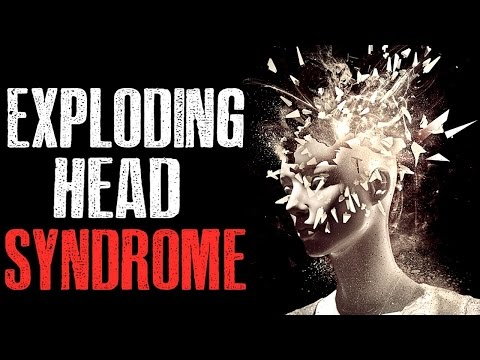 """Exploding Head Syndrome"" Creepypasta"