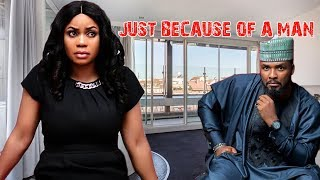 JUST BECAUSE OF A MAN - NIGERIAN MOVIES LATEST | NIGERIAN  MOVIES 2018/2019