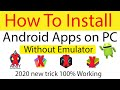 How to Install Android Apps On PC Without any Emulators  Run Apps without Software Urdu/Hindi