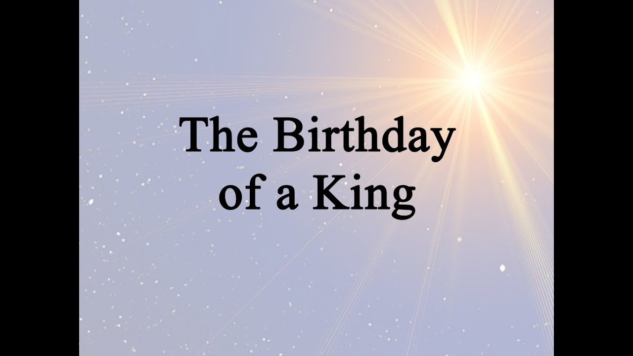 The Birthday Of A King Hymn Charts With Lyrics Contemporary