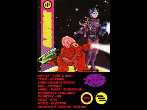 (((IEMN))) Link & E621 - Antacid (Jedi Knights Remix) - Warp 1995 - Electro