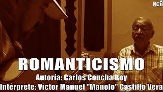 """Manuel """"Manolo"""" Castillo - Romanticismo [Letras]"""