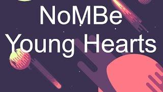 Скачать NoMBe Young Hearts Lyrics