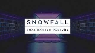 Snowfall // That Barren Pasture