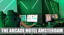 The Arcade Gaming Hotel Amsterdam First Look