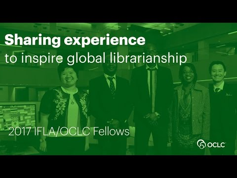 The 2017 IFLA/OCLC Fellows on local library challenges and opportunities
