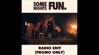Fun. - Some Nights [Radio Edit] [Non-Explicit Version Or Rated G Version]