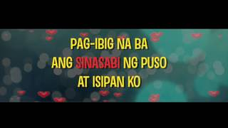 Repeat youtube video Pag-Ibig Na Ba (Official LYRIC Video) by MM & MJ Magno