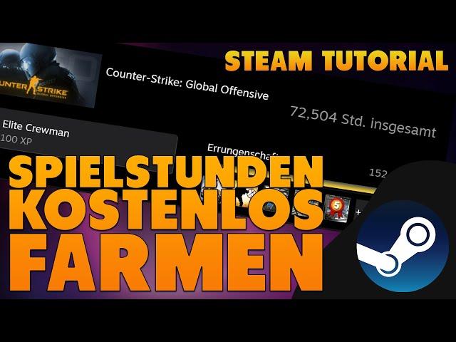 [2020] Spielstunden für Steamspiele kostenlos farmen | Steam Tutorial [German]