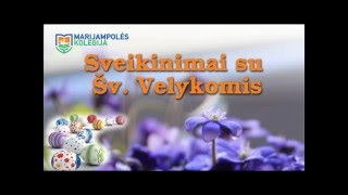 Marijampolės kolegija sveikina su Šv. Velykomis!