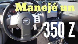 Manejé Un Nissan 350z...¿Es Lo Que Esperaba?