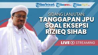 🔴Sidang Lanjutan Habib Rizieq Shihab, Tanggapan JPU terhadap Eksepsi Terdakwa & PH