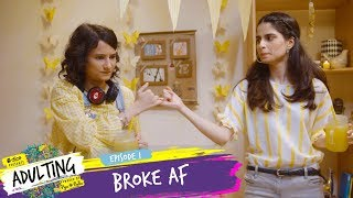 Dice Media | Adulting | Web Series | S01E01 - Broke AF
