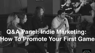 September 2014 Q&A Panel: How To Promote Your First Game