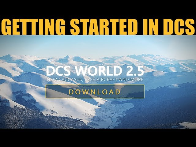 Explained: Getting Started, An Introduction To DCS WORLD