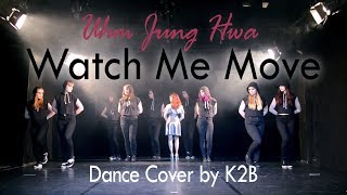 Uhm Jung Hwa 엄정화  - Watch Me Move [Dance Cover by K2B]