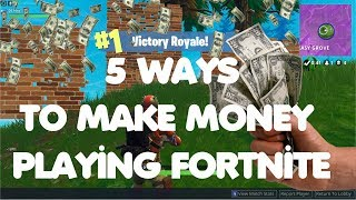 5 WAYS TO MAKE MONEY ON FORTNITE BATTLE ROYALE ON CONSOLE & PC!