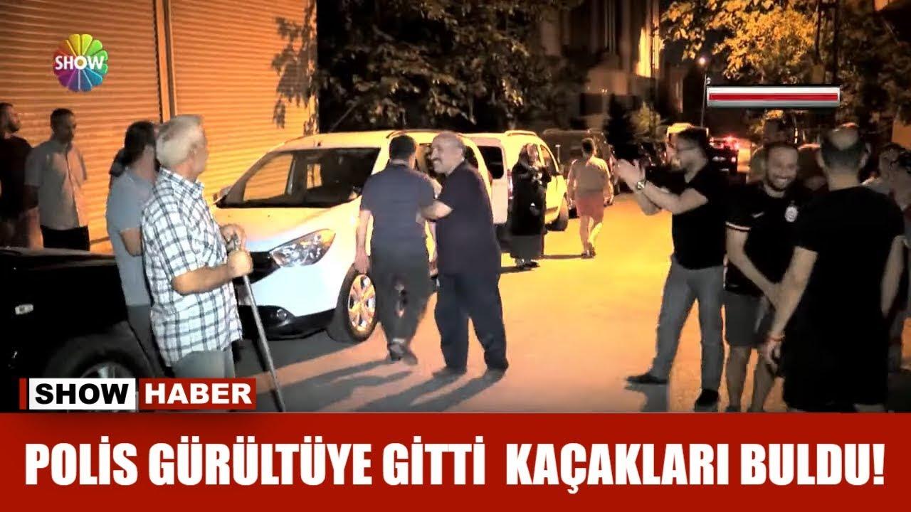 Polis gürültüye gitti, kaçakları buldu!