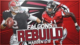 Rebuilding The Atlanta Falcons | MVP Matt Ryan Tries To Win A Super Bowl | Madden 19 Franchise