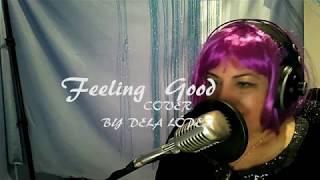 Feeling Good- Cover by DELA LÓPEZ