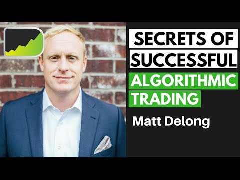 Algorithmic Trading Strategies - Moving To Automation ft. Matt DeLong