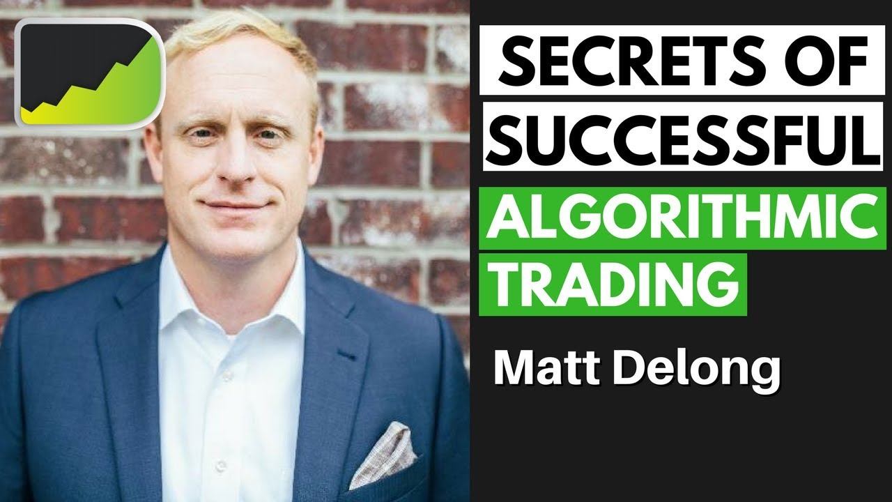 Algorithmic Trading Strategies - Moving To Automation ft  Matt DeLong