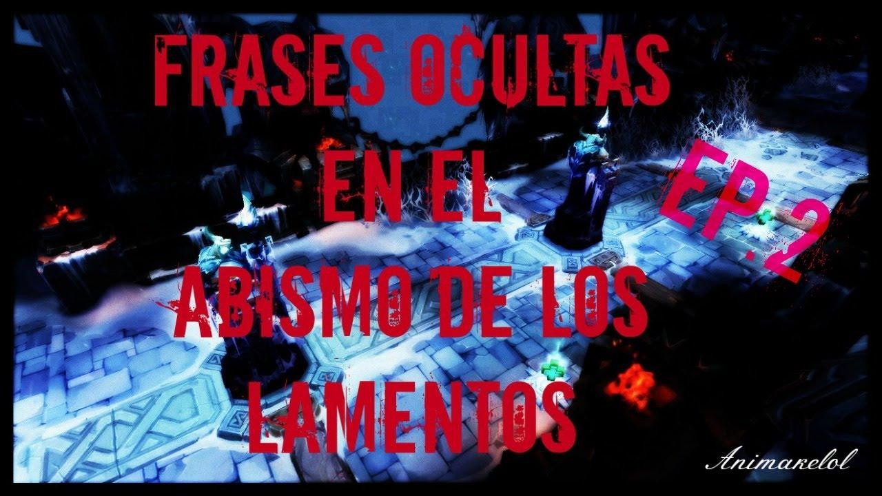 League Of Legends Frases Ocultas Del Abismo De Los Lamentos Parte 2