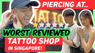 Getting PIERCING at the WORST REVIEWED TATTOO SHOP in Singapore