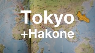 Trip to Tokyo and Hakone
