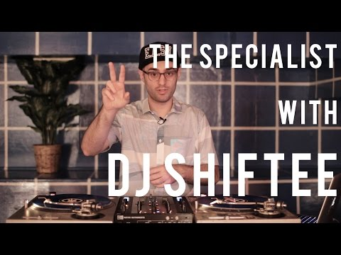 The Specialist: DJ Shiftee's turntable tutorial