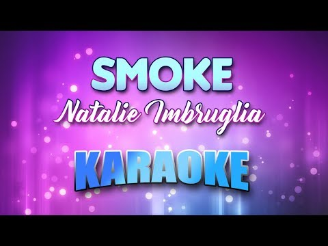Natalie Imbruglia - Smoke (Karaoke & Lyrics)