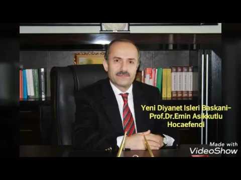 Diyanet İşleri Yeni Başkanı-Prof.Dr.Emin Aşıkkutlu Hocaefendi