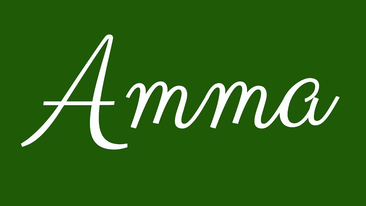 Learn How To Sign The Name Amma Stylishly In Cursive Writing Youtube