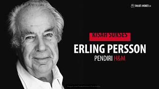 Kisah Sukses Erling Persson, Pendiri H&M