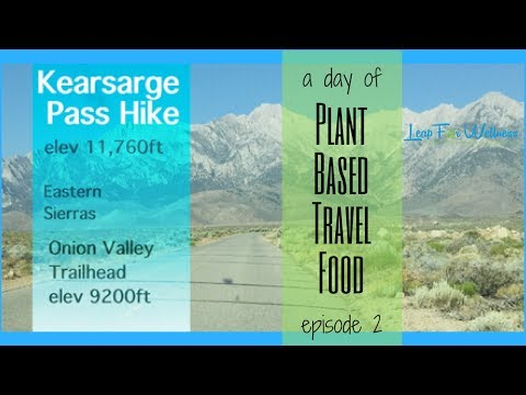 A day of Plant-Based Travel Food episode 2 in the Eastern Sierras