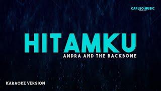 Andra and The Backbone – Hitamku (Karaoke Version)
