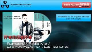 Dj Simon Weeks feat. Los Tiburones - Rumbero (Radio Mix)