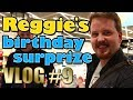 Vlog #9 - Reggies birthday surprise