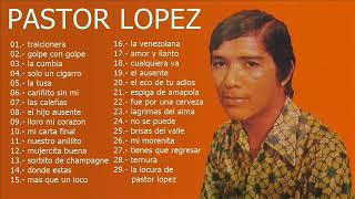 El Indio Pastor López - Grandes Éxitos De Colección  Mejores Canciones